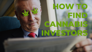how to find cannabis investors