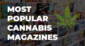 most popular cannabis magazines