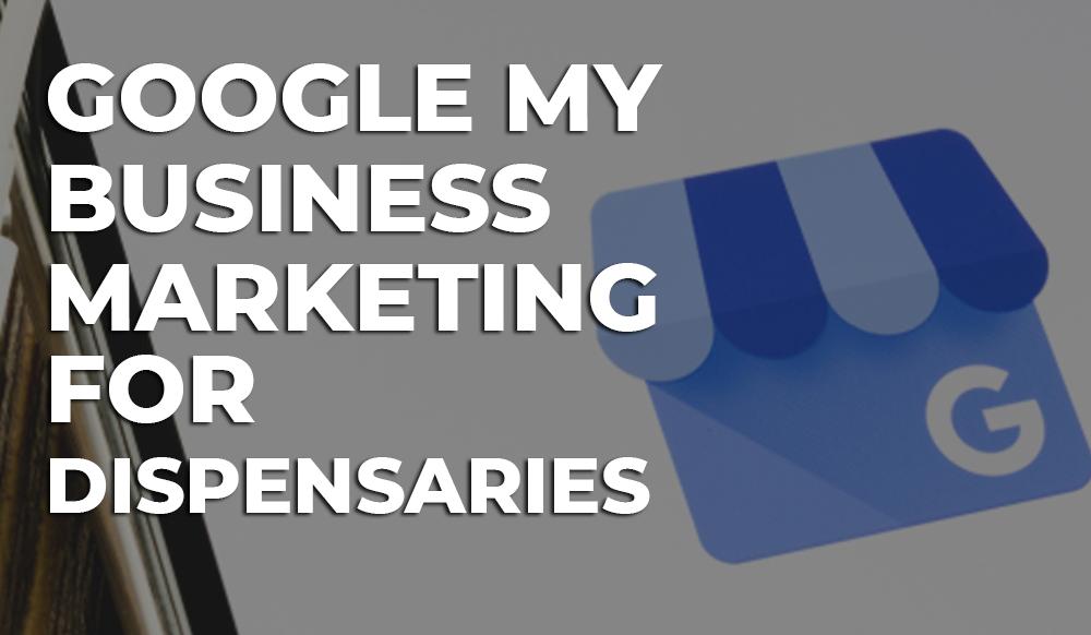 google my business dispensaries