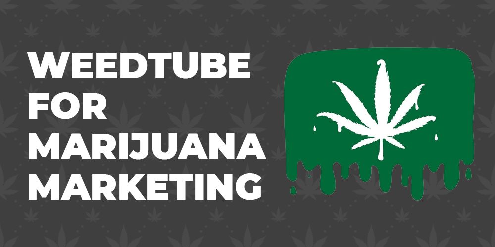 weedtube marijuana marketing