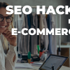 seo hacks for ecommerce