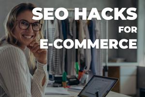seo hacks for ecommerce